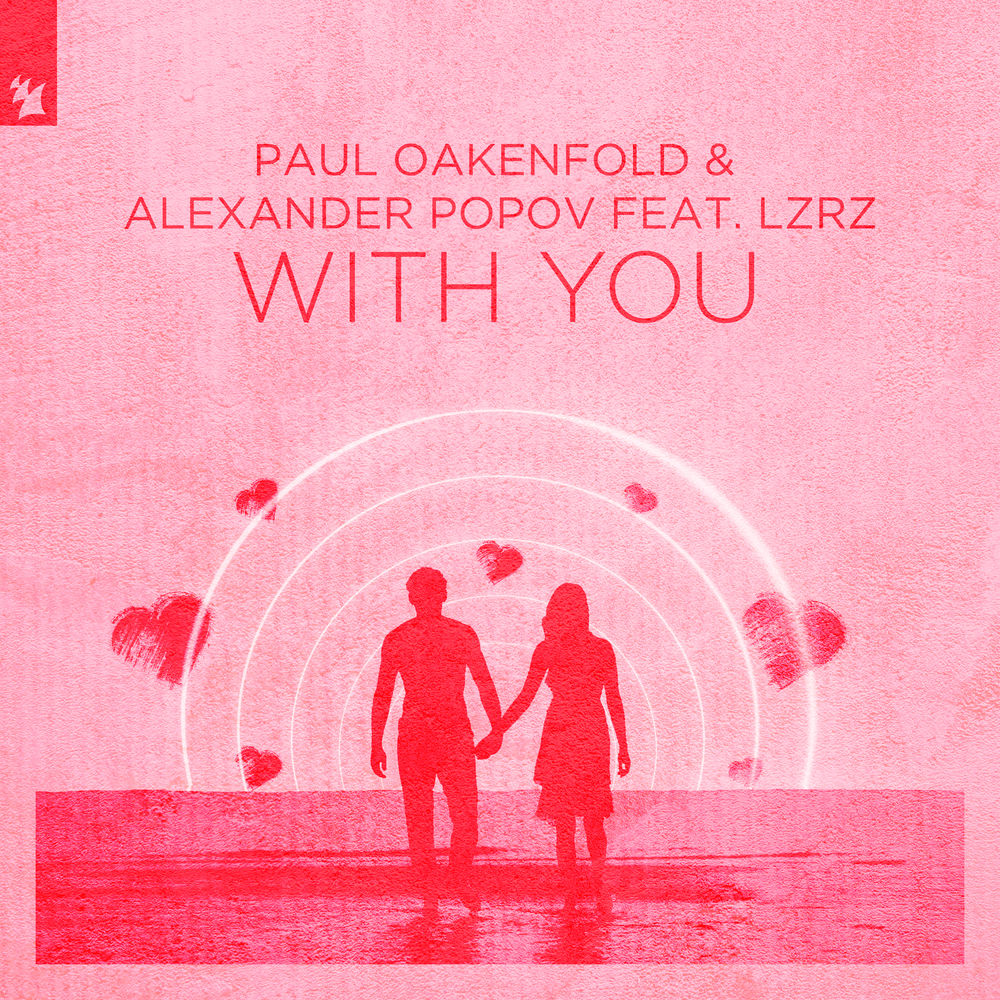 Paul Oakenfold & Alexander Popov  With You (feat. LZRZ)